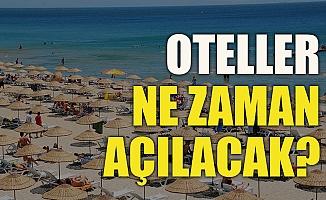 İşte Otellerin Açılacağı Tarih