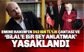 """""""Emine Erdoğan'ın Çantası' ve 'Bilal'e Anlatır Gibi"""" Anlatmak Artık Yasak"""