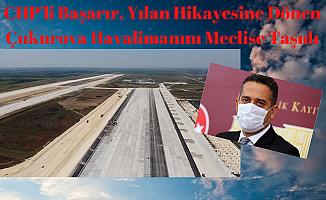CHP'li Başarır, Çukurova Havalimanını Meclise Taşıdı