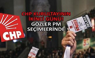 Gözler CHP Kurultayının İkinci Gününe Çevrildi