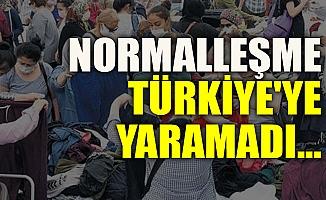 Yeni Normalleşme Maalesef Türkiye'ye Yaramadı...