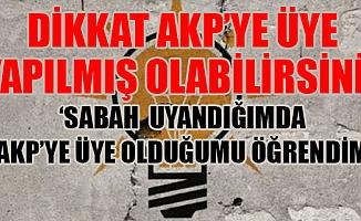 AK Parti'ye Üye Olduklarını SMS İle Öğrendiler