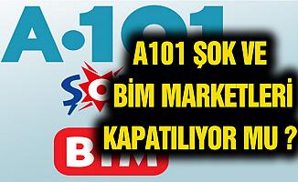 BİM, A101 ve ŞOK Marketler Kapatılıyor mu?