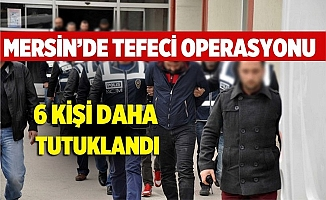Tarsus'taki 'Tefeci' Operasyonunda 6 Tutuklama