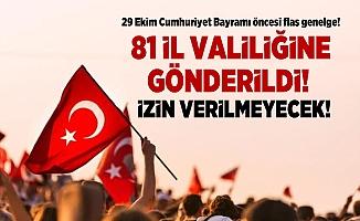 '29 Ekim' Genelgesi: Müsaade Edilmeyecek