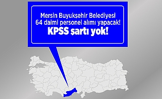 Mersin Büyükşehir Belediyesi 64 Daimi Personel Alımı Yapacak! KPSS Şartı Yok!