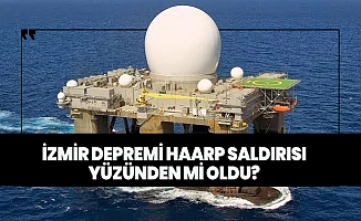 İzmir Depremi Haarp Saldırısı mı?