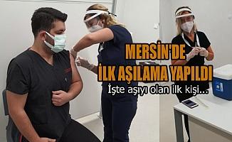 Mersin'de Aşılama Başladı, İşte Aşıyı Olan İlk Kişi