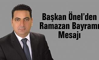 Başkan Bünyamin Önel'den Ramazan Bayramı Mesajı