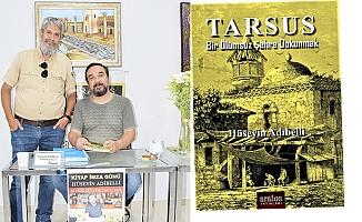 """""""Tarsus: Bir Ölümsüz Şehre Dokunmak"""