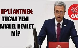 CHP'li Antmen; TÜGVA Yeni Paralel Devlet mi?