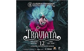 """La Traviata"""" 12 Ekim 2021 Salı saat 20.00'de Mersin Sahnelenecek."""