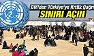 BM'den Türkiye'ye Kritik Çağrı