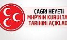 Çağrı Heyeti MHP'nin Kurultay Tarihini Açıkladı