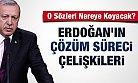 Çözüm Sürecini Bitiren Erdoğan'ın Unuttuğu Sözleri