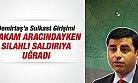 Demirtaş'a Silahlı Suikast Girişimi, Arabasında Kurşun İzi Var