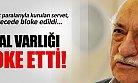 Fethullah Gülen'in Serveti Dudak Uçuklattı.