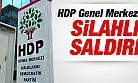HDP Genel Merkezi'ne Silahlı Saldırı