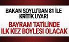 İçişleri Bakanı Soylu'dan 81 ile Bayram Tatili Uyarısı