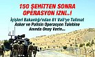 İçişleri Bakanlığı'ndan 150 Şehit'ten Sonra Askere OPERASYON İZNİ
