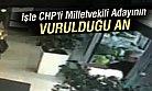 İşte CHP'li Elif Doğan Türkmen'in Vurulduğu An