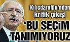 Kılıçdaroğlu: Bu Seçimi Tanımıyoruz, Seçim Tekrarlanmalıdır!