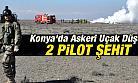 Konya'da Uçak Düştü 2 Pilot Şehit