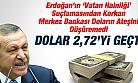 Merkez'in Erdoğan Korkusu Dolar'a Rekor Kırdırdı