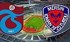 Mersin İdmanyurdu İçin Trabzonspor Maçı Dönüm Maçı