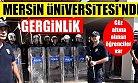 Mersin Üniversitesinde Gerginlik