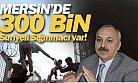 Mersin'de 300 Bin Suriyeli Var