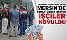 Mersin'de Asgari Ücret İsteyen İşçiler İşten Kovuldu
