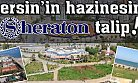 Mersin'in Hazinesine Sheraton Otel Talip