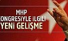 MHP Kongresiyle İlgili Yeni Gelişme