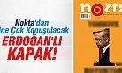 Nokta Dergisi'nden Erdoğan'lı Yeni Kapak