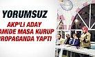 Pes! AKP'li Aday Camide Masa Kurup Propaganda Yaptı.