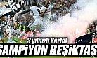 Şampiyon Beşiktaş'tan Şanına Yakışır Kapanış