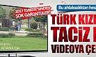 Suriyeliler, Türk Kızlarını Taciz Edip Videoya Çekti!