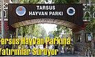 Tarsus Hayvan Parkına Yatırımlar Sürüyor