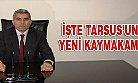 Tarsus'un Yeni Kaymakamı Bekir Atmaca