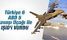 Türkiye ve Amerika Ortak Operasyonla IŞİD'İ VURDU