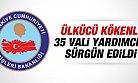 Ülkücü Kökenli 35 Vali Yardımcısı Sürgün Edildi.