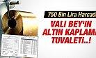 Vali'ye 750 Bin Liraya ALTIN Kaplamalı TUVALET