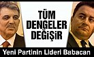 Yeni Partinin Lideri Babacan...