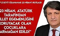 Seyit Özananar, 23 Nisan'ı Kutladı.