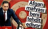 """""""Afgan Mafyası Beni Tehdit Ediyor"""""""