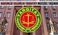 Haremlik-Selamlık Yargıtay'ı Meclis'e Taşıdı.