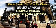 450 AKP'li Yakını Sınavsız Üniversiteye