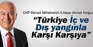 Ahmet Yorgun: Türkiye İç ve Dış Yangınla