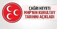 Çağrı Heyeti MHP'nin Kurultay Tarihini